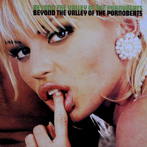 Beyond The Valley Of The Pornobeats