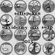 Waxidermy 2013